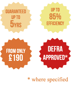 Up to 85% efficiency; Trade Prices; Defra Approved where specified; guaranteed up to 5 years